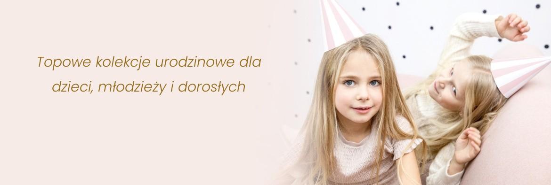 Kolekcje urodzinowe dla dzieci, młodzieży, dorosłych